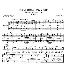 pur dicesti, o boca bella, low voice in c major, a. lotti. for contralto, bass. transposition for low voice.  source: anthology of italian song of the 17th and 18th centuries, parisotti vol. 1, schirmer (1894)