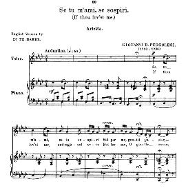 se tu m'ami, medium-high voice in f minor, g.b. pergolesi.  for mezzo, baritone, dramatic soprano. anthology of italian song of the 17th and 18th centuries, parisotti vol. 1, schirmer (1894)