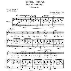 sebben crudele, medium voice in d minor, a. caldara. for mezzo, baritone. anthology of italian song of the 17th and 18th centuries, parisotti vol. 1, schirmer (1894)