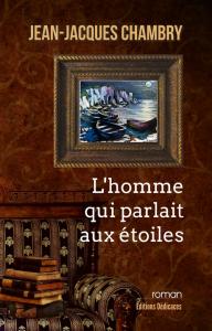 Lhomme qui parlait aux etoiles - par Jean-Jacques Chambry | eBooks | Fiction