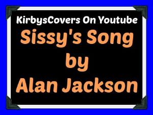 learn to play sissys song by alan jackson