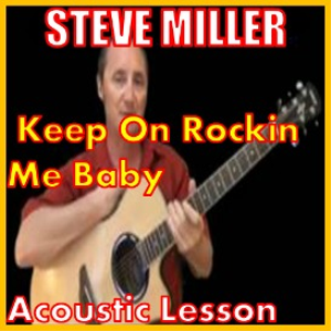 learn to play keep on rocking me baby by steve miller
