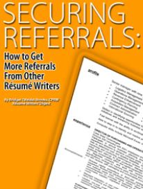 securing referrals: how to get more referrals from other resume writers