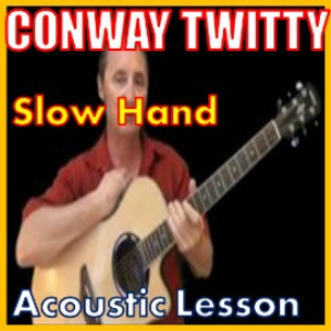 learn to play slow hand by conway twitty