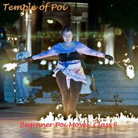 poi fire dancing lesson: beginner moves class 6 review