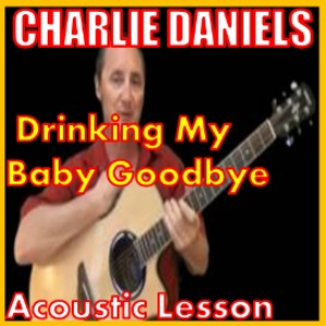 learn to play drinking my baby goodbye by charlie daniels
