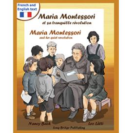 maria montessori et sa tranquille révolution - maria montessori and her quiet revolution: a bilingual picture book about maria montessori and her school method (french-english text)