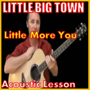 learn to play a little more you by little big town