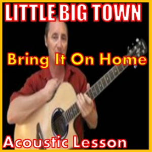 learn to play bring it on home by little big town