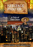 Heritage Hunter A Tale of Two Citiess | Movies and Videos | Documentary