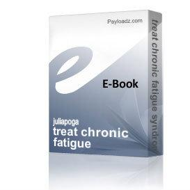treat chronic fatigue syndrome. | eBooks | Health