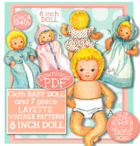 "make an 8"" cloth baby doll & 7 pc layette! circa 1940's!"