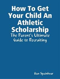 How To Get Your Child An Athletic Scholarship | eBooks | Sports