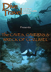 Dive Travel The Caves, Caverns and Wreck of Cozumel | Movies and Videos | Documentary