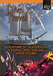 dive travel southwest australia - a diving and sailing adventure