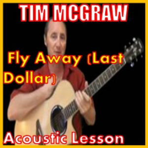 Learn to play Last Dollar (Fly Away) by Tim McGraw | Movies and Videos | Educational