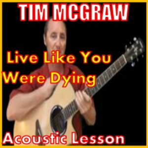 learn to play live like you were dying by tim mcgraw