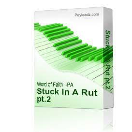 stuck in a rut pt.2