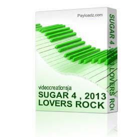 sugar 4 , 2013 lovers rock culture mix