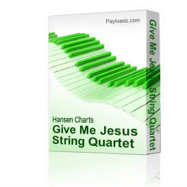 give me jesus string quartet and piano