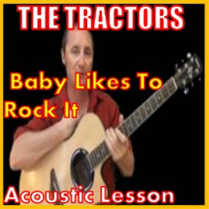 learn to play baby likes to rock it by the tractors