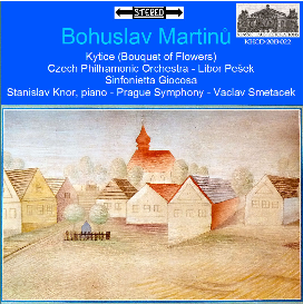 martinu: kytice (bouquet of flowers); sinfonietta giocosa