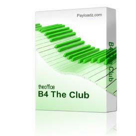 b4 the club