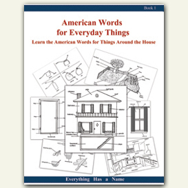 american words for things around the house - workbook #1