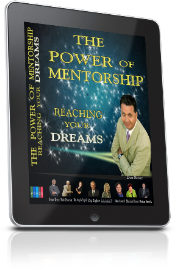 the power of mentorship reaching your dreams
