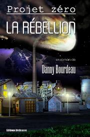 projet zero : la rebellion - par danny bourdeau