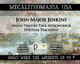 john major jenkins - maya temples: time astronomy & spiritual teachings - mega usa 2011 mp4
