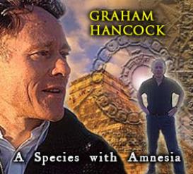 graham hancock - a species with amnesia - mega sa 2011