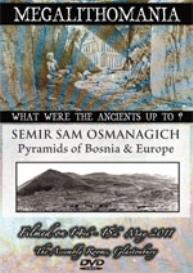 semir osmanagich - pyramids of bosnia & europe - mega 2011 mp4