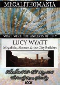 lucy wyatt - megaliths, shamen & the city builders