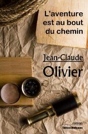 l'aventure est au bout du chemin, par jean-claude olivier