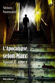 l'apocalypse selon marc : tome 1. jour 1 - par simon normand