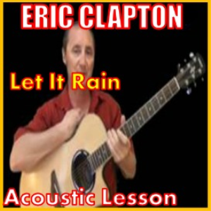 Learn to play Let It Rain by Eric Clapton | Movies and Videos | Educational