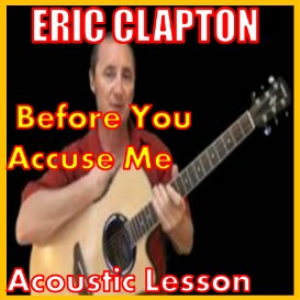 Learn to play Before You Accuse Me by Eric Clapton | Movies and Videos | Educational