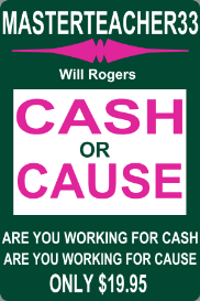 cash or cause -  are you working for cash or cause