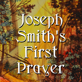 joseph smiths first prayer mp3
