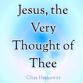 jesus the very thought of thee mp3