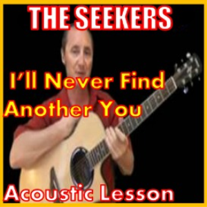 learn to play i'll never find another you by the seekers