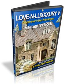 love -n- luxxxury v subliminal video messages relaxed & rich
