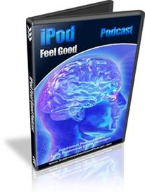 ipod video feel good podcast subliminal video messages nelson berry
