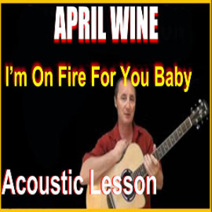 learn to play im on fire for you baby by april wine