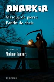 anarkia : masque de pierre, pantin de chair - par marianne rancourt