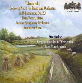 tchaikovsky: pinao concerto no. 1/stravinsky: 3 scenes from petrushka - ilana vered, piano