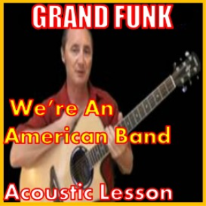 learn to play were a american band by grand funk railroad