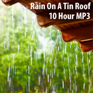 rain on a tin roof (10 hours)