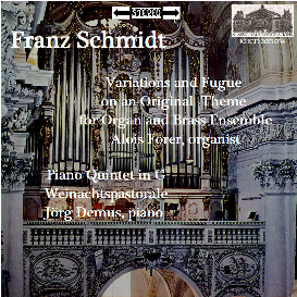 franz schmidt: piano quintet in g; weinachtspastortale; variations for organ & brass